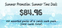 Summer Promotion: Summer Time Deals, 48 packs of 6 cards
